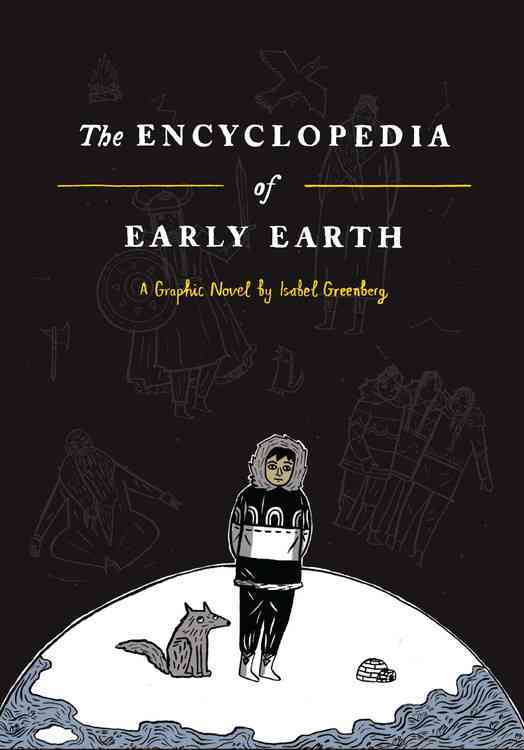 The Encyclopedia of Early Earth By Greenberg, Isabel