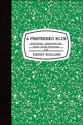 A Preferred Blur By Rollins, Henry